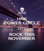 HNK POWER CIRCLE LET'S ROCK THIS NOVEMBER - Personalised Poster A4 size
