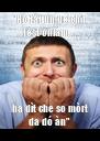 """Ho fàt un de ch'i tèst onlàin ... ha dìt che so mòrt da dó àn"" - Personalised Poster A4 size"