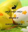 HO! HO! HO!  MERRY  EASTERMAS! - Personalised Poster A4 size