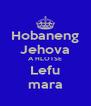 Hobaneng Jehova A HLOTSE Lefu mara - Personalised Poster A4 size