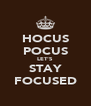 HOCUS POCUS LET'S STAY FOCUSED - Personalised Poster A4 size
