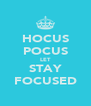 HOCUS POCUS LET STAY FOCUSED - Personalised Poster A4 size