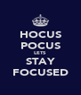 HOCUS POCUS LETS STAY FOCUSED - Personalised Poster A4 size