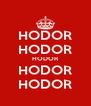 HODOR HODOR HODOR HODOR HODOR - Personalised Poster A4 size