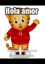 Hola amor  Sólo kiero decirle que lo amo Erick y leydys - Personalised Poster A4 size