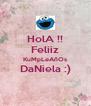 HolA !! Feliiz KuMpLeAñOs DaNiela :)  - Personalised Poster A4 size