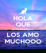 HOLA QUE HACEEEN??? LOS AMO MUCHOOO - Personalised Poster A4 size