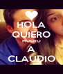 HOLA QUIERO MUCHO A CLAUDIO - Personalised Poster A4 size