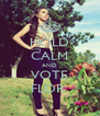HOLD CALM AND VOTE FLOR  - Personalised Poster A4 size