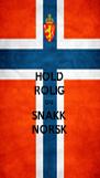 HOLD ROLIG OG SNAKK NORSK - Personalised Poster A4 size