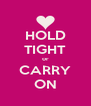 HOLD TIGHT or CARRY ON - Personalised Poster A4 size