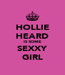 HOLLIE HEARD IS SOME SEXXY GIRL - Personalised Poster A4 size