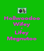 Hollwoodoo Wifey 4 Lifey Megnutoo - Personalised Poster A4 size