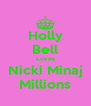 Holly Bell Loves Nicki Minaj Millions - Personalised Poster A4 size