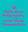 Holly Kaur Beth Anstey Holly Slade Jade Sharp Friends4Life - Personalised Poster A4 size