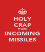 HOLY CRAP MORE INCOMING MISSILES - Personalised Poster A4 size