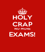 HOLY CRAP NO MORE EXAMS!  - Personalised Poster A4 size