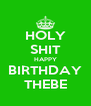 HOLY SHIT HAPPY BIRTHDAY THEBE - Personalised Poster A4 size