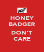 HONEY BADGER  DON'T CARE - Personalised Poster A4 size