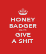 HONEY BADGER don't GIVE A SHIT - Personalised Poster A4 size