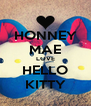 HONNEY MAE LOVE HELLO KITTY - Personalised Poster A4 size