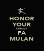 HONOR YOUR FAMILY FA MULAN - Personalised Poster A4 size