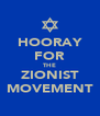 HOORAY FOR THE ZIONIST MOVEMENT - Personalised Poster A4 size