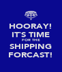 HOORAY! IT`S TIME FOR THE SHIPPING FORCAST! - Personalised Poster A4 size