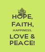 HOPE, FAITH, HAPPINESS, LOVE & PEACE! - Personalised Poster A4 size
