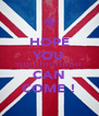 HOPE YOU !!!!!!!!!!!!!!!!!!!! CAN COME ! - Personalised Poster A4 size