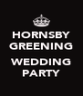 HORNSBY GREENING  WEDDING PARTY - Personalised Poster A4 size