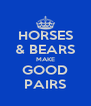HORSES & BEARS MAKE GOOD PAIRS - Personalised Poster A4 size