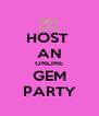 HOST  AN ONLINE GEM PARTY - Personalised Poster A4 size