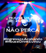 HOUSE DRINK 26/10/13 NÃO PERCA #IngressosAcabando #HouseDrinkEuVou - Personalised Poster A4 size