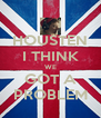 HOUSTEN I THINK WE GOT A PROBLEM - Personalised Poster A4 size