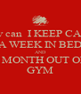 how can  I KEEP CALM A WEEK IN BED AND A MONTH OUT OF  GYM - Personalised Poster A4 size