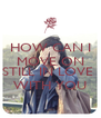 HOW CAN I MOVE ON WHEN I'M STILL IN LOVE  WITH YOU - Personalised Poster A4 size