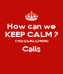 How can we KEEP CALM ? THESSALONIKI Calls  - Personalised Poster A4 size