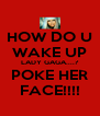 HOW DO U WAKE UP LADY GAGA....? POKE HER FACE!!!! - Personalised Poster A4 size