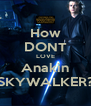 How DONT LOVE Anakin SKYWALKER? - Personalised Poster A4 size