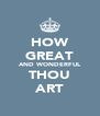 HOW GREAT AND WONDERFUL THOU ART - Personalised Poster A4 size