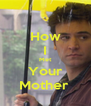 How I Met Your Mother  - Personalised Poster A4 size