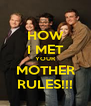 HOW I MET YOUR MOTHER RULES!!! - Personalised Poster A4 size