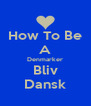 How To Be A Denmarker Bliv Dansk - Personalised Poster A4 size