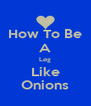 How To Be A Løg Like Onions - Personalised Poster A4 size