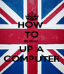 HOW  TO BUILD  UP A COMPUTER - Personalised Poster A4 size