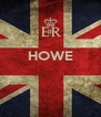 HOWE    - Personalised Poster A4 size