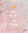 Hoy Es el  Dia, Mi Boda - Personalised Poster A4 size