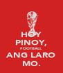 HOY PINOY, FOOTBALL ANG LARO MO. - Personalised Poster A4 size