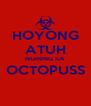 HOYONG ATUH NGIRING KA OCTOPUSS  - Personalised Poster A4 size